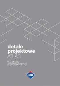 VADEMECUM SYSTEMÓW OCIEPLEŃ - detale projektowe ATLAS